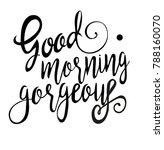 good morning gorgeous. vector... | Shutterstock .eps vector #788160070