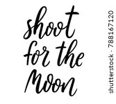 shoot for the moon. hand drawn... | Shutterstock .eps vector #788167120