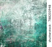 abstract messy painted antique... | Shutterstock . vector #788203948