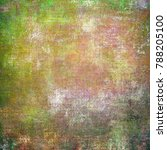 abstract messy painted antique... | Shutterstock . vector #788205100