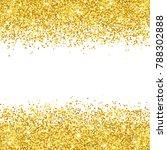 gold glitter placer on white... | Shutterstock .eps vector #788302888