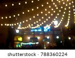 blurred night background | Shutterstock . vector #788360224