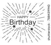 vector image of happy birthday. | Shutterstock .eps vector #788439940