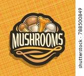 vector logo for mushrooms  cut... | Shutterstock .eps vector #788500849