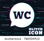 glitch effect. wc toilet sign... | Shutterstock .eps vector #788504923