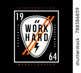 work hard typography graphic... | Shutterstock .eps vector #788586859