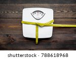 lose weight concept. scale and... | Shutterstock . vector #788618968