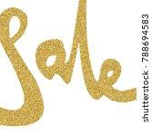 sale handwritten gold glitter... | Shutterstock .eps vector #788694583