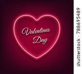 valentines day vector neon... | Shutterstock .eps vector #788695489