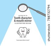tooth character   mouth mirror... | Shutterstock .eps vector #788732794