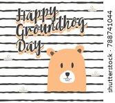 happy groundhog day vector... | Shutterstock .eps vector #788741044