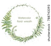 watercolor frame. floral wreath.... | Shutterstock . vector #788743393