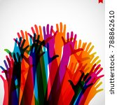 colorful silhouettes hands up... | Shutterstock .eps vector #788862610