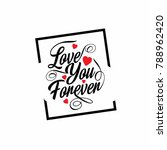 love you forever typographic... | Shutterstock .eps vector #788962420