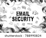 email security concept. smoke... | Shutterstock . vector #788990824