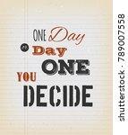one day or day one you decide... | Shutterstock .eps vector #789007558