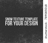 snow texture template for your... | Shutterstock .eps vector #789085018