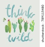 think wild slogan with cactus... | Shutterstock .eps vector #789115480