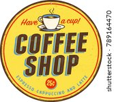 vintage metal sign   coffee... | Shutterstock .eps vector #789164470
