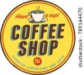 vintage metal sign   coffee... | Shutterstock .eps vector #789164470