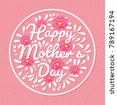 happy mother's day background | Shutterstock .eps vector #789167194