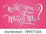 will you marry me calligraphy... | Shutterstock .eps vector #789377263