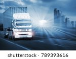 truck run on road ... | Shutterstock . vector #789393616