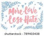 """more love less hate"" vintage... | Shutterstock .eps vector #789403438"