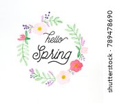 hello spring  flowers wreath... | Shutterstock . vector #789478690