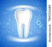 dental care tooth icon. graphic ... | Shutterstock . vector #789553489