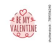 be my valentine | Shutterstock .eps vector #789556240