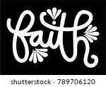 hand lettering faith on black... | Shutterstock .eps vector #789706120