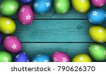 colorful easter eggs frame with ... | Shutterstock . vector #790626370