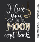 i love you to the moon and back.... | Shutterstock .eps vector #790631386