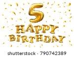 vector happy birthday golden 5... | Shutterstock .eps vector #790742389