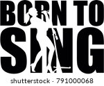 born to sing slogan with female ... | Shutterstock .eps vector #791000068