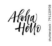 aloha and hello phrase.... | Shutterstock .eps vector #791120938