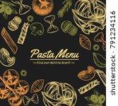 italian pasta frame . hand... | Shutterstock .eps vector #791234116