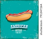 vector cartoon american hotdog... | Shutterstock .eps vector #791347264