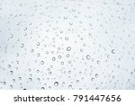 raindrops on window glass with... | Shutterstock . vector #791447656
