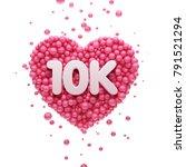 10k or 10000 followers thank... | Shutterstock . vector #791521294