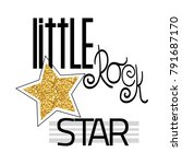 little rock star fashion slogan ... | Shutterstock .eps vector #791687170
