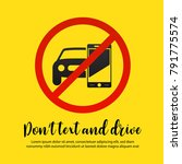 don't text and drive vector...   Shutterstock .eps vector #791775574