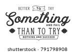 better to try something and... | Shutterstock .eps vector #791798908