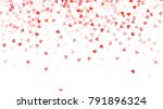 beautiful confetti hearts... | Shutterstock .eps vector #791896324