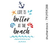 life is better at the beach.... | Shutterstock .eps vector #791959288