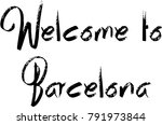 welcome to barcellona text sign ... | Shutterstock .eps vector #791973844