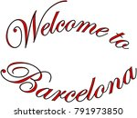 welcome to barcellona text sign ... | Shutterstock .eps vector #791973850