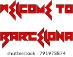 welcome to barcellona text sign ... | Shutterstock .eps vector #791973874