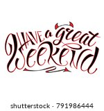 hand drawn have a great weekend ... | Shutterstock .eps vector #791986444